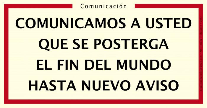 Peter Kroeger Claussen, Chile:COMUNICAMOS A USTED QUE SE POSTERGA EL FIN DEL MUNDO HASTA NUEVO AVISO